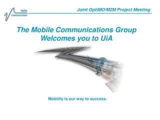 The Mobile Communications Group Welcomes you  to UiA