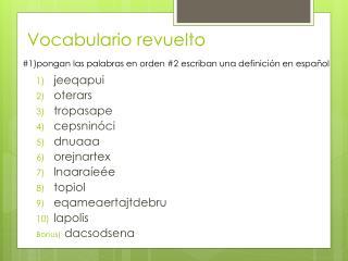 Vocabulario revuelto #1) pongan las palabras en orden #2 escriban una definici ón en español