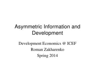 Asymmetric Information and Development