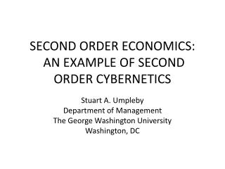 SECOND ORDER ECONOMICS:  AN EXAMPLE OF SECOND ORDER CYBERNETICS