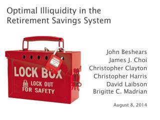 Optimal Illiquidity in the  Retirement  Savings System