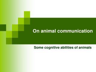 On animal communication