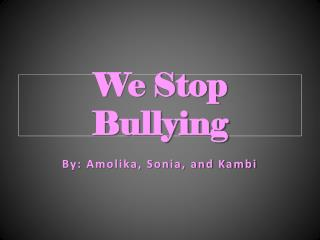 We Stop Bullying
