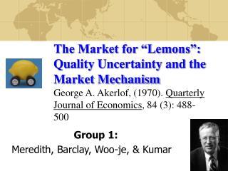 Group 1: Meredith, Barclay, Woo-je, & Kumar