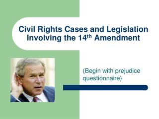 Civil Rights Cases and Legislation Involving the 14th Amendment