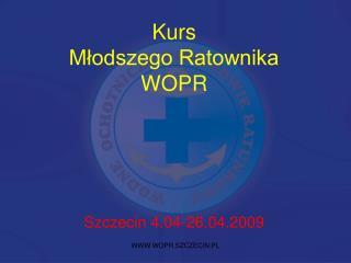 Kurs  Młodszego Ratownika  WOPR Szczecin 4.04-26.04.2009