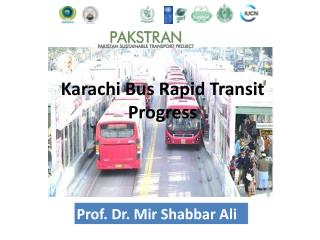 Karachi Bus  Rapid  Transit Progress
