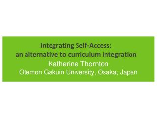 Integrating Self-Access:  an alternative to curriculum integration
