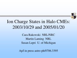 Ion Charge States in Halo CMEs: 2003/10/29 and 2005/01/20