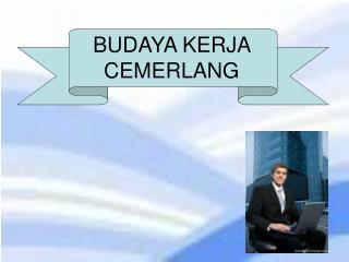 BUDAYA KERJA CEMERLANG