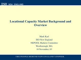 Locational Capacity Market Background and Overview