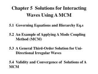 Chapter 5  Solutions for Interacting Waves Using A MCM