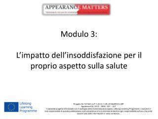 Modulo 3: L'impatto dell'insoddisfazione per il proprio aspetto sulla salute