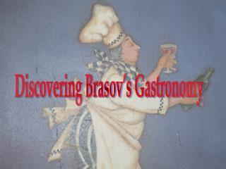 Discovering Brasov's Gastronomy