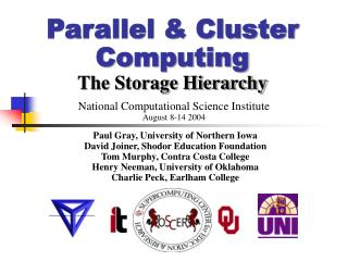 Parallel & Cluster Computing The Storage Hierarchy