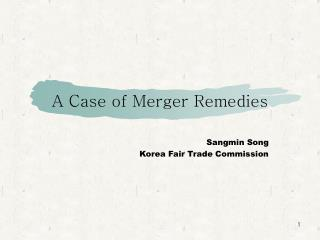 A Case of Merger Remedies