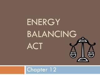 Energy Balancing Act