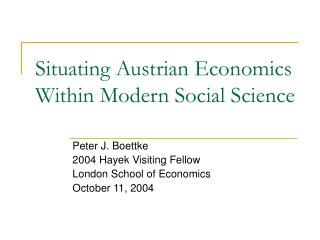 Situating Austrian Economics Within Modern Social Science