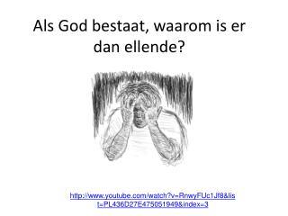 Als God bestaat, waarom is er dan ellende?