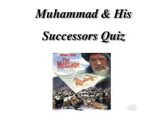 Muhammad & His Successors Quiz