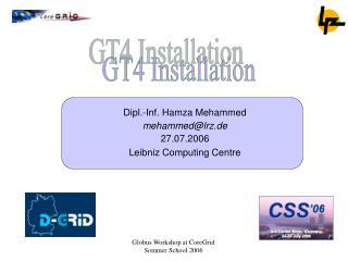 Dipl.-Inf. Hamza Mehammed mehammed@lrz.de 27.07.2006 Leibniz Computing Centre