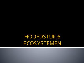 HOOFDSTUK 6 ECOSYSTEMEN