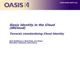 Oasis Identity in the Cloud (IDCloud) Towards standardizing Cloud Identity