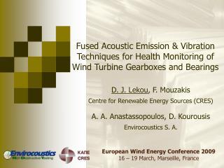 D. J. Lekou , F. Mouzakis Centre for Renewable Energy Sources (CRES)