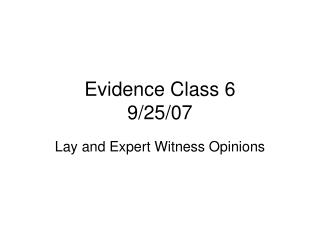 Evidence Class 6 9/25/07