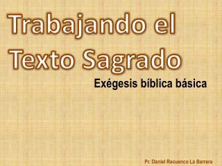 Trabajando el  Texto Sagrado