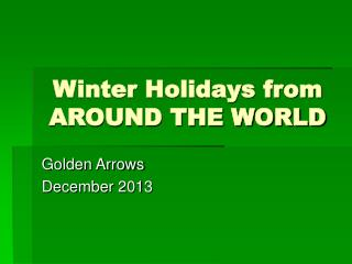 Winter Holidays from AROUND THE WORLD