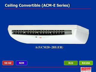 Ceiling Convertible (ACM-E Series)