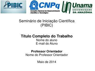 Seminário de Iniciação Científica (PIBIC)