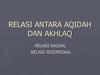 RELASI ANTARA AQIDAH DAN AKHLAQ
