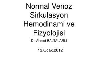 Normal Venoz Sirkulasyon Hemodinami ve Fizyolojisi