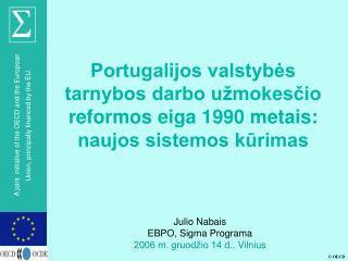 Julio Nabais EBPO, Sigma Programa 2006 m. gruodžio 14 d. , Vilnius