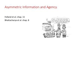 Asymmetric Information and Agency.