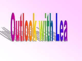 Outlook with Lea