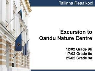 Excursion to  Oandu Nature Centre 12/02 Grade 9b 17/02 Grade 9c  25/02 Grade 9a