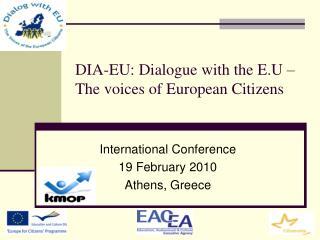 DIA-EU: Dialogue with the E.U � The voices of European Citizens