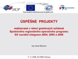 ÚSPĚŠNÉ  PROJEKTY realizované v rámci grantových schémat
