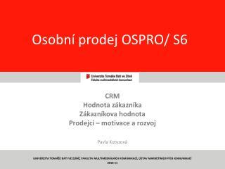 Osobní prodej OSPRO/ S6