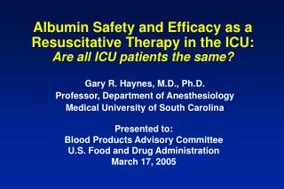 Albumin Safety and Efficacy as a Resuscitative Therapy in the ICU: Are all ICU patients the same