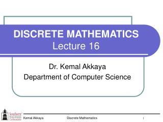 DISCRETE MATHEMATICS Lecture 16