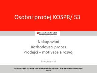 Osobní prodej KOSPR/ S3