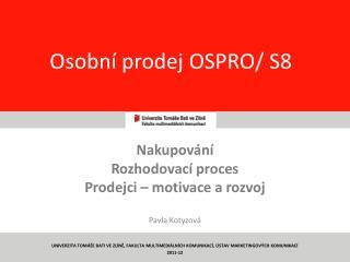 Osobní prodej OSPRO/ S8