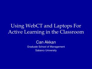 Using WebCT and Laptops For Active Learning in the Classroom