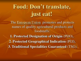 Food: Don't translate, just eat!