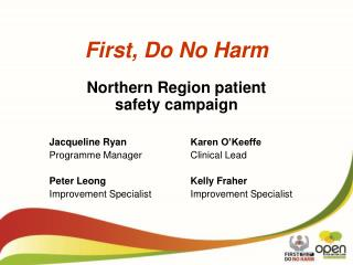 First, Do No Harm Northern Region patient  safety campaign