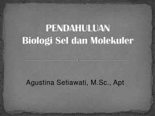 PENDAHULUAN Biologi Sel dan Molekuler